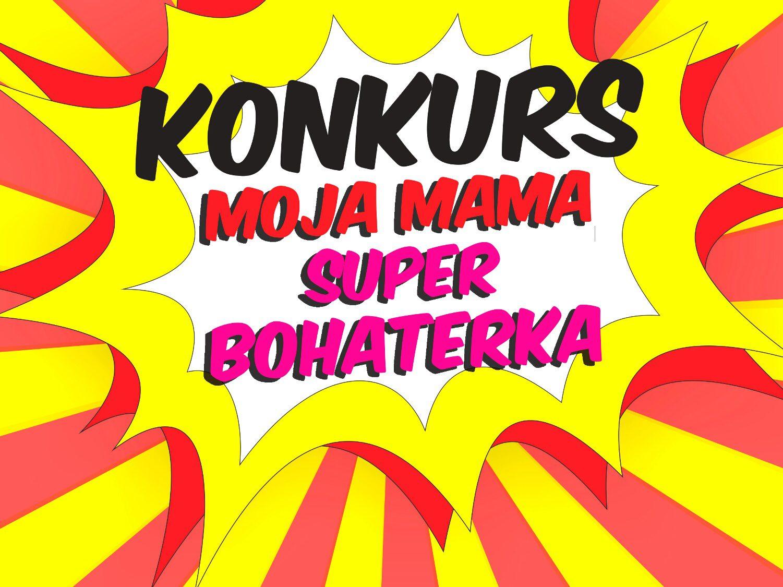 moja_mama_superbohaterka_konkurs