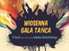 Przypominamy o dzisiejszej Wiosennej Gali Tańca, która odbędzie się we Wronieckim Ośrodku Kultury. Oprócz pokazu umiejętności artystycznych młodych wronczan, na scenie zaprezentuje się Magdalena Janicka.