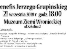 Zapraszamy na Benefis Jerzego Grupińskiego – wronczanina, polskiego poety i krytyka literackiego. Wydarzenie odbędzie się w najbliższy piątek o godzinie 18:00.
