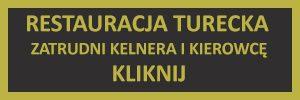 Restauracja turecka szuka pracowników